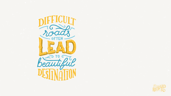 Difficult roads often lead to beautiful destination